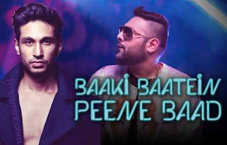 Baaki Baatein Peene Baad - Badshah (2015)