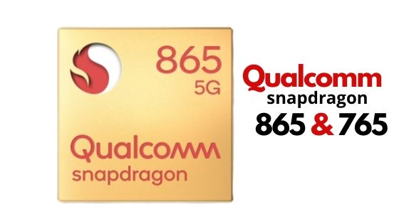 Qualcomm Snapdragon 865 and 765 launch with 5G support
