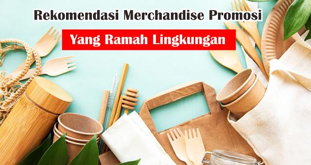 Rekomendasi Merchandise Promosi yang Ramah Lingkungan