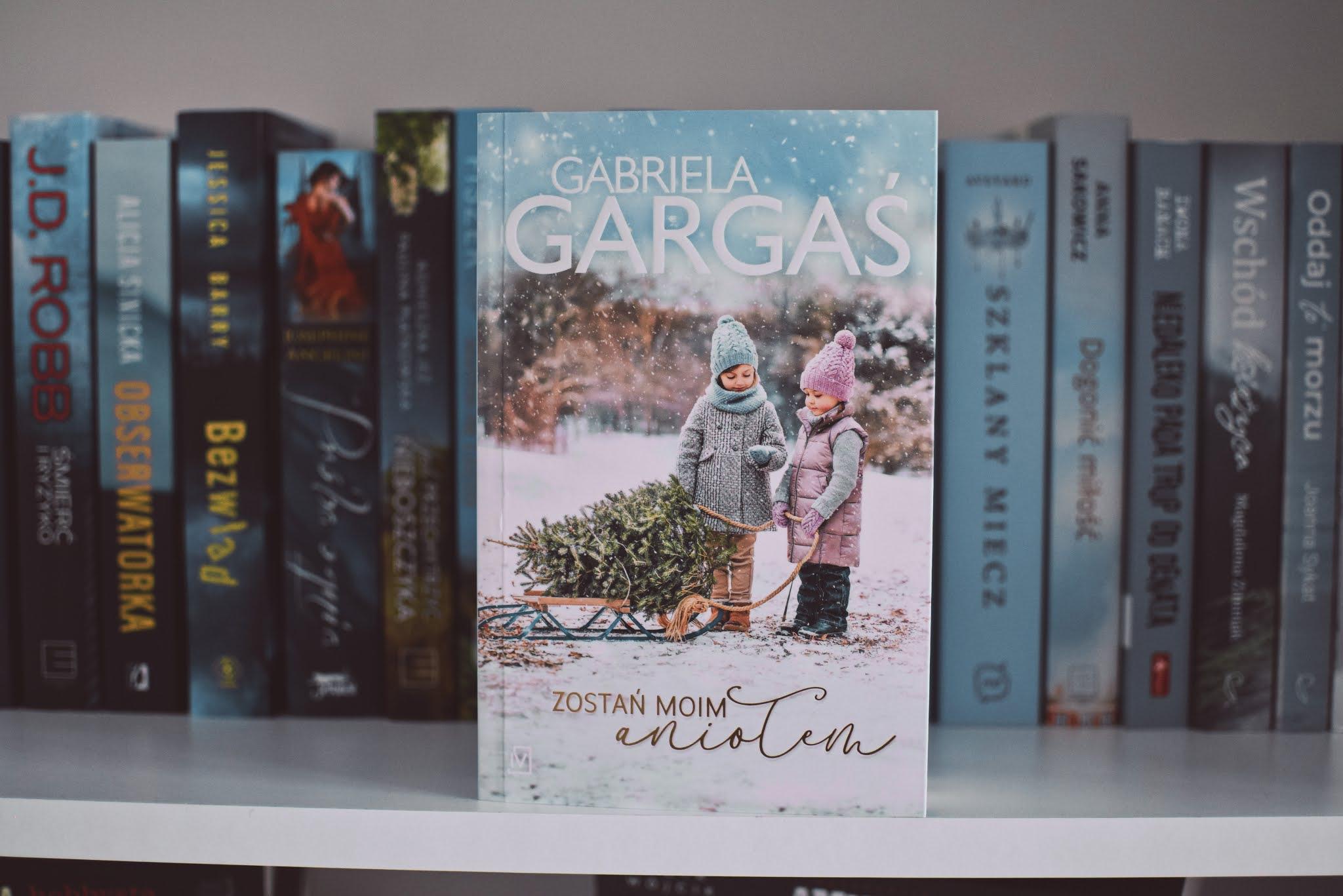 GabrielaGargaś,ZostańMoimAniołem,powieśćobyczajowa,romans,zima,Święta,xmassbook,świątecznie,opowiadanie,recenzja,wielubohaterów