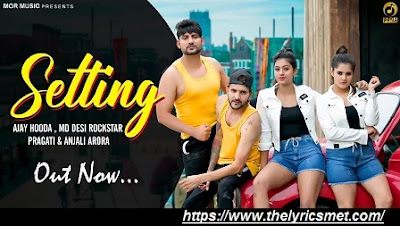 Setting Song Lyrics | Ajay Hooda & MD ft Pragati & Anjali | New Latest Hit Video Song 2020