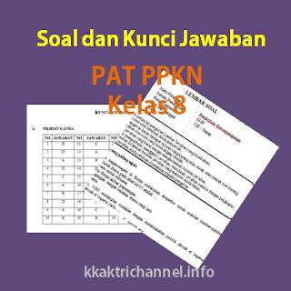 Soal dan Kunci Jawaban PAT PPKN Kelas 8 K13