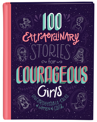 Heidi Reads... 100 Extraordinary Stories for Courageous Girls: Unforgettable Tales of Women of Faith by Jean Fischer