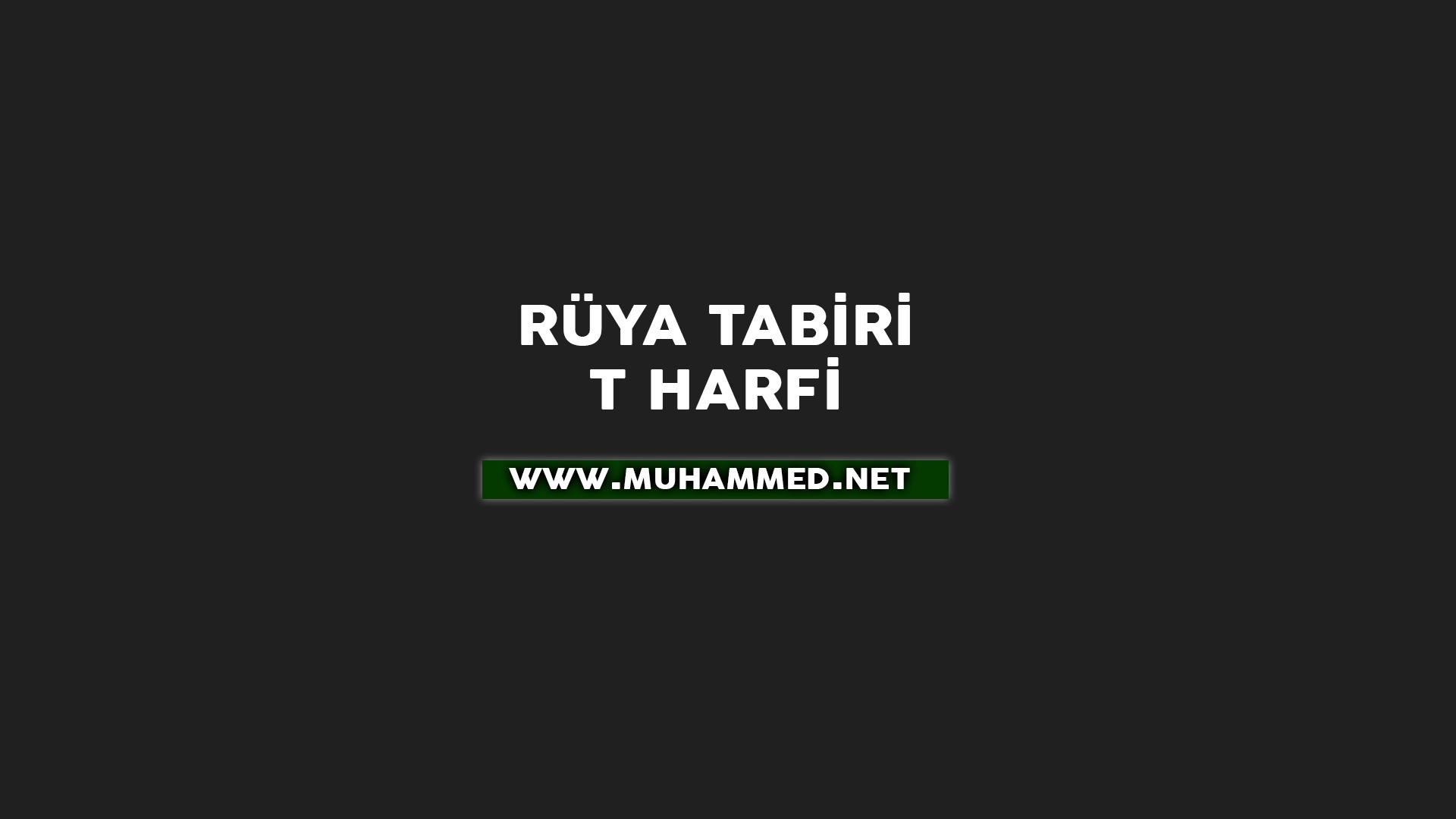 Rüya Tabiri - T Harfi