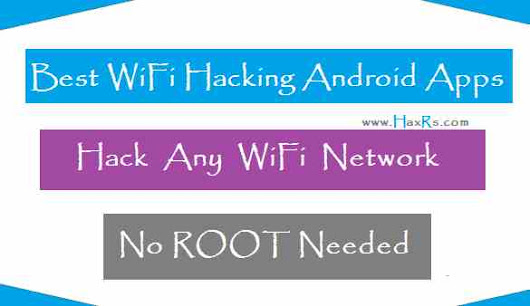 8 Best WiFi Hacker Apps To Hack WiFi Password Without Root