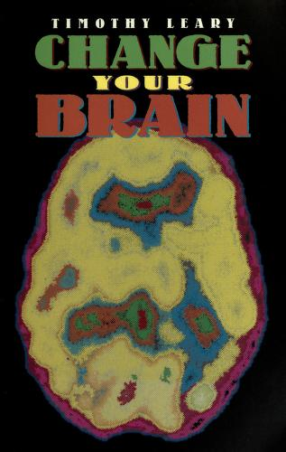 Download Change your brain by Timothy  Leary  PDF book