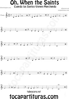 Partitura de Oh When the Saints para Flauta Travesera, flauta dulce y flauta de pico La Marcha de los Santos Sheet Music for Flute and Recorder Music Scores Cuando los Santos Vienen Marchando