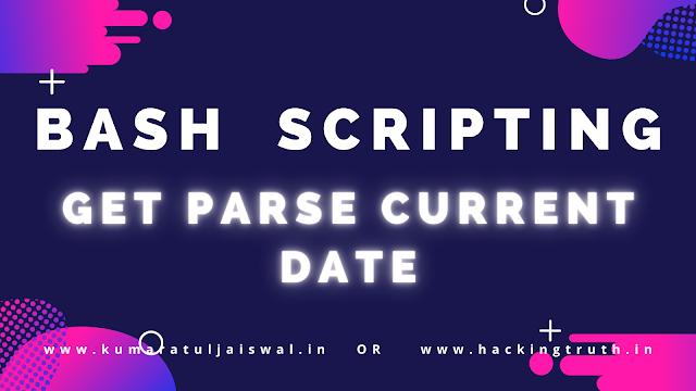 Bash Script Get Parse Current Date