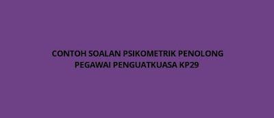 Contoh Soalan Psikometrik Penolong Pegawai Penguatkuasa KP29