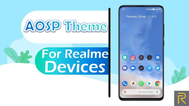 AOSP Theme for Realme UI and ColorOS 7 Devices