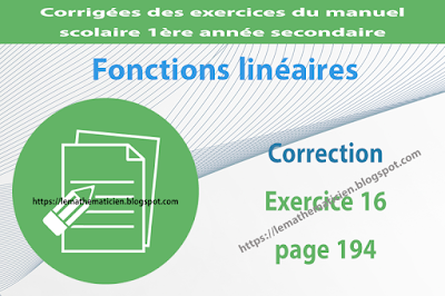 Correction - Exercice 16 page 194 - Fonctions linéaires