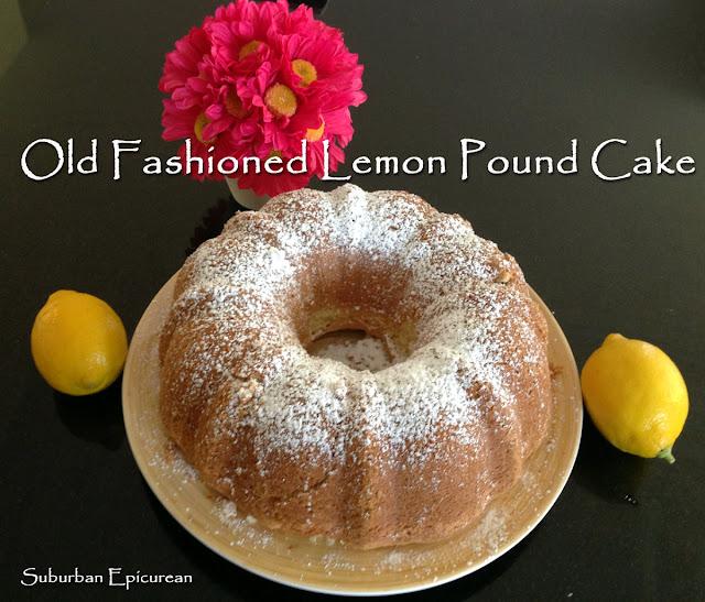 Suburban Epicurean Old Fashioned Lemon Pound Cake