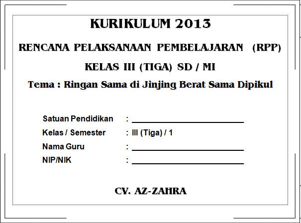 RPP K13 SD KELAS 3 SEMESTER 1 - Ringan Sama Dijinjing Berat