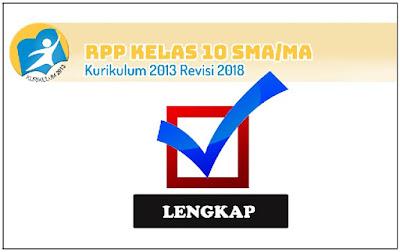 RPP Kelas 10 SMA/MA Kurikulum 2013 Revisi 2018 Lengkap