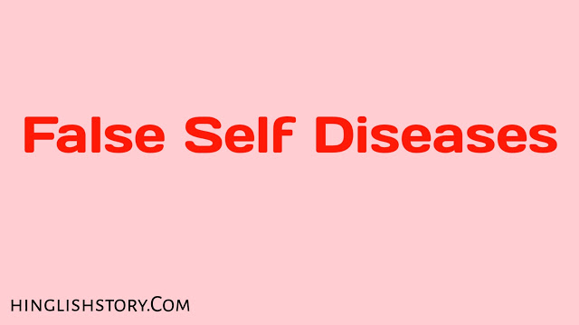 False Self Disease - Motivational Story That will Change Your Life
