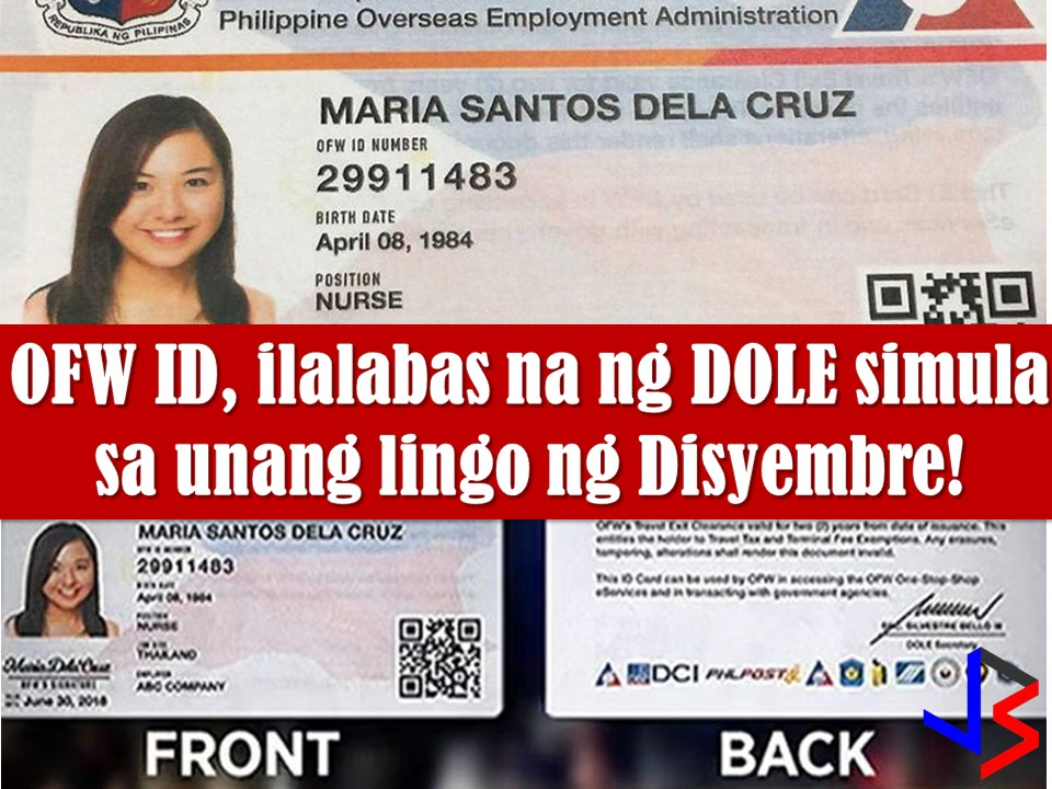 The long wait is over for Overseas Filipino Workers (OFW) who have been waiting for so long for their identification card (ID).  Starting next week, the Department of Labor and Employment (DOLE) will release the IDs to OFW to fast-track their government transaction.  IDs will be available for OFWs but only after they applied for it.