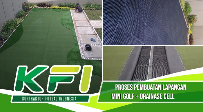 Proses pembuatan lapangan mini golf dan drainase cell