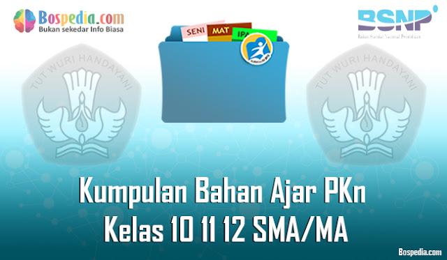 Kumpulan Bahan Ajar PKn Kelas 10 11 12 SMA/MA Tahun 2020/2021