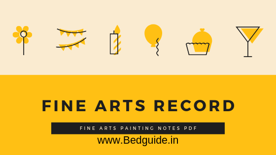 Fine Arts Records For B.ed and D.el.ed Students - (Study Notes,Painting Samples,Courses,Syllabus)