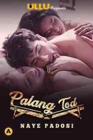 Palang Tod (Naye Padosi) (2021) UllU Watch Online Movies Free