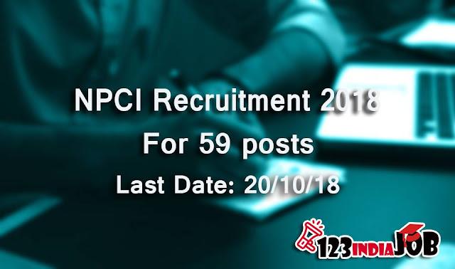 NPCI recruitment 2018 for 59 posts