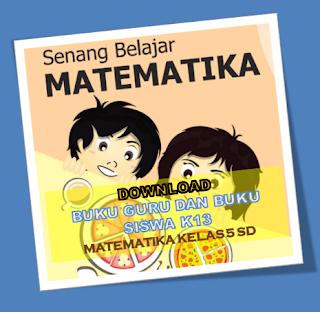 Buku Guru dan Siswa Matematika Kelas 5 Kurikulum 2013 Revisi 2018