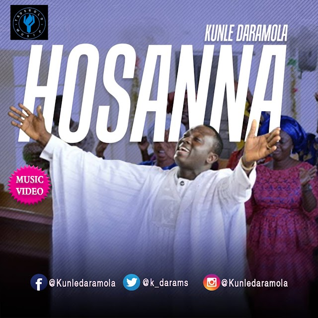 'KUNLE DARAMOLA FINALLY DROPS MUSIC VIDEO FOR HOSANNA!