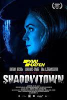 Shadowtown 2021 Dual Audio Hindi [Fan Dubbed] 720p HDRip