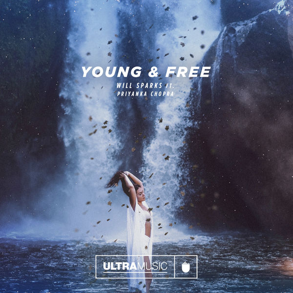 Will Sparks - Young and Free (feat. Priyanka Chopra) - Single  Cover