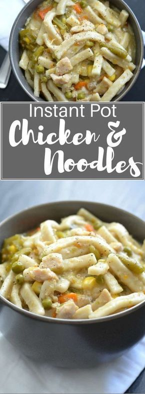 Instant Pot Chicken and Noodles Recipes