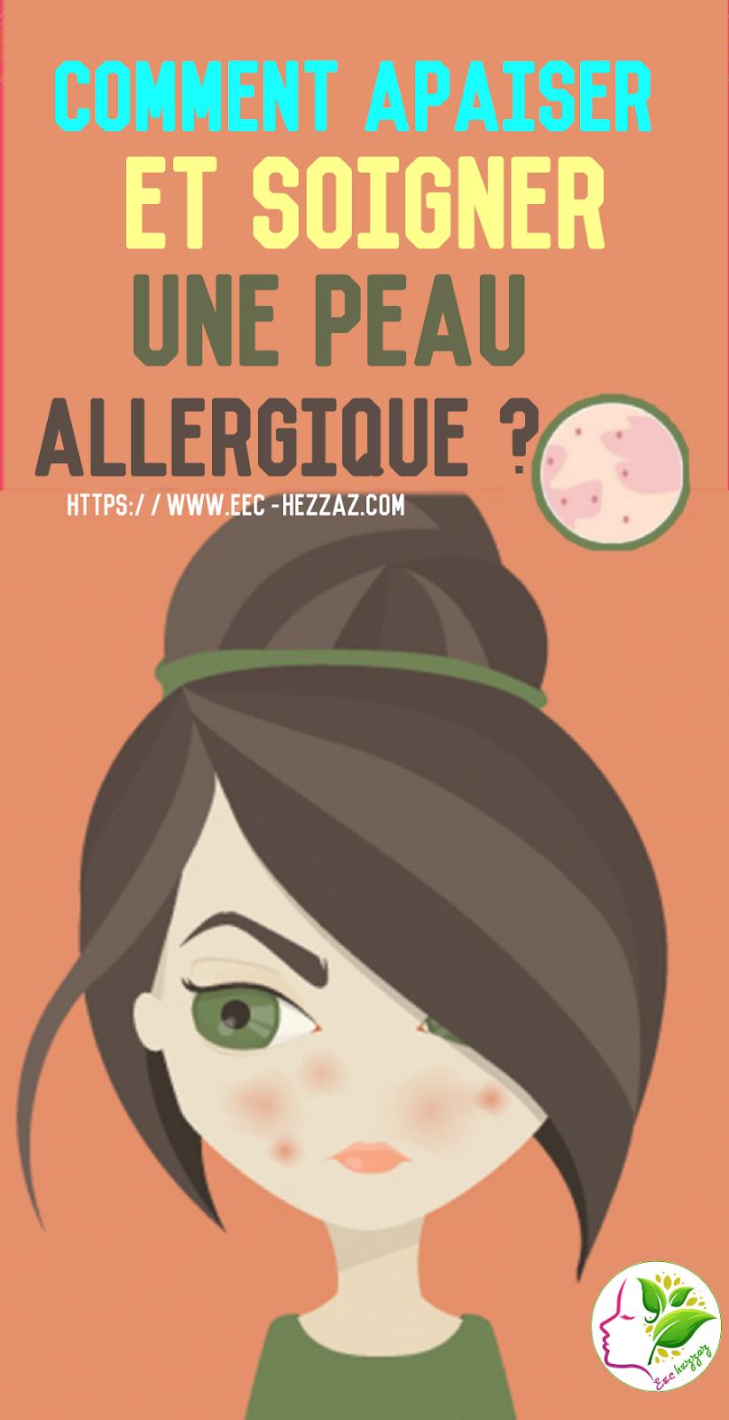 Comment apaiser et soigner une peau allergique ?