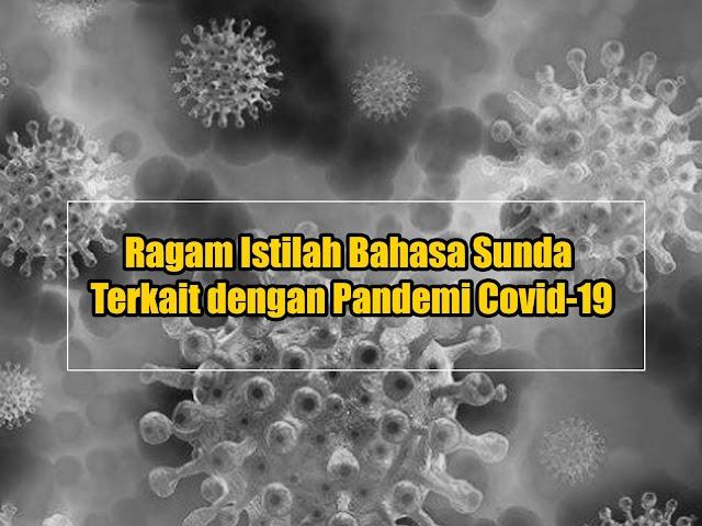 Mengenal Ragam Istilah Bahasa Sunda Terkait dengan Pandemi Covid-19