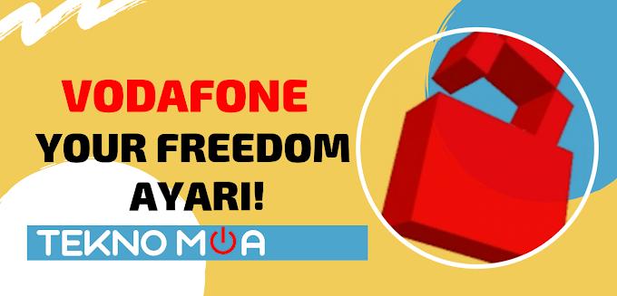 VODAFONE | YOUR FREEDOM - YENİ AYAR (2019)!