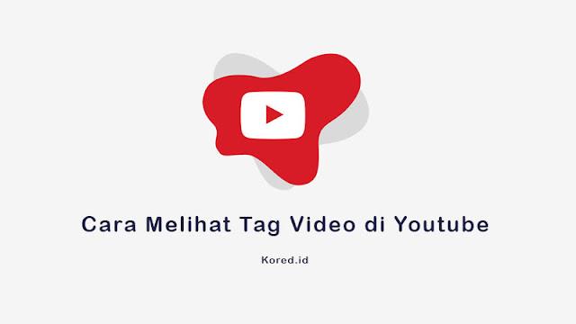 Cara mengetahui Tag Video Youtube, Mudah Banget