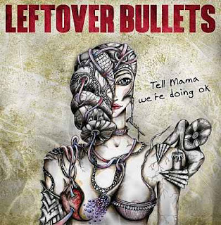 Leftover Bullets - Tell Mama We're Doing OK
