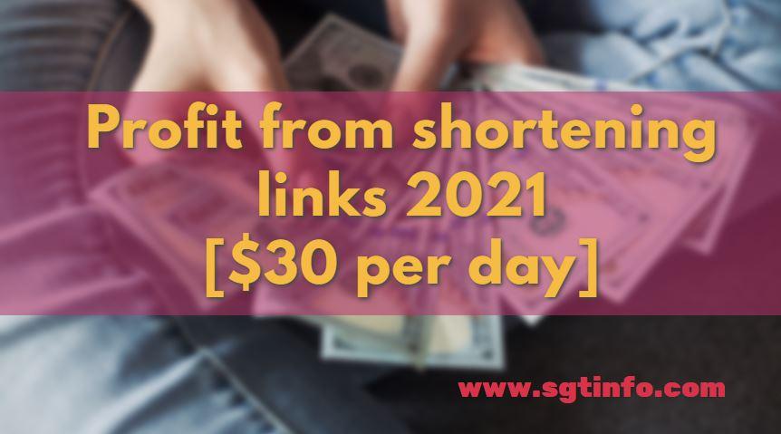 Profit from shortening links 2021