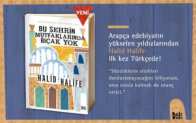 Halid Halife, Bu Şehrin Mutfaklarında Bıçak Yok,tudem, delidolu
