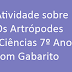 Atividade sobre Os Artrópodes (Ciências 7º Ano) com Gabarito