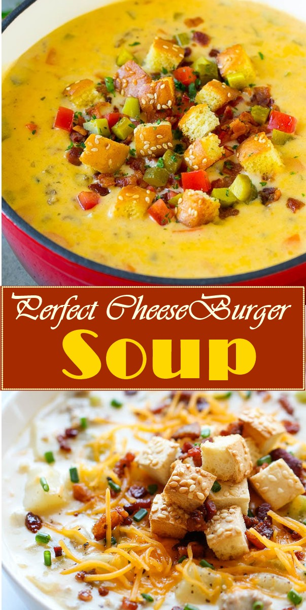 Perfect CheeseBurger Soup #souprecipes