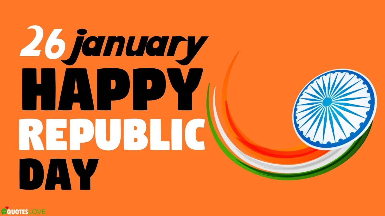 171+ (Best) 26 January: Happy Republic Day Quotes, Wishes, Slogans, Messages, SMS, Images For Whatsapp & Facebook