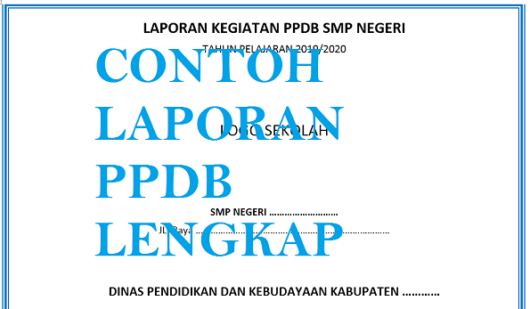 Contoh Laporan Penerimaan Peserta Didik Baru (PPDB) Lengkap