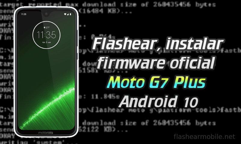 Flashear, instalar firmware oficial Motorola Moto G7 Plus Android 10 - Cualquier Moto G7 Plus