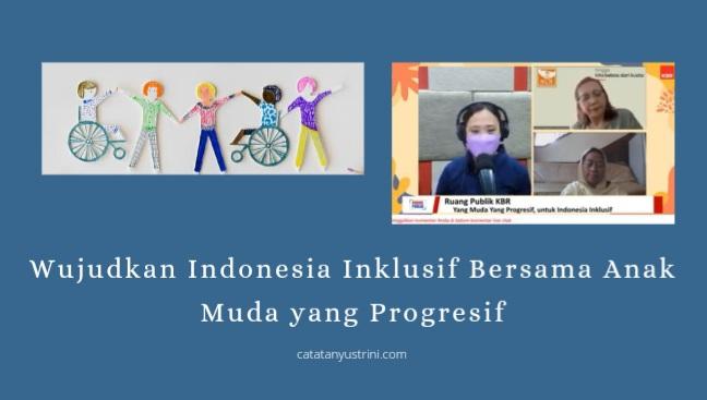 Wujudkan Indonesia Inklusif Bersama Anak Muda yang Progresif