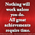 Nothing will work unless you do. All great achievements require time.