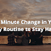 Ten Minute Change in Your Daily Routine to Stay Happy
