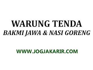 Loker Jogja Sebagai Tukang Masak dan Pelayan di Warung Tenda (Bakmi Jawa  dan Nasi Goreng) - Portal Info Lowongan Kerja di Yogyakarta Terbaru 2020