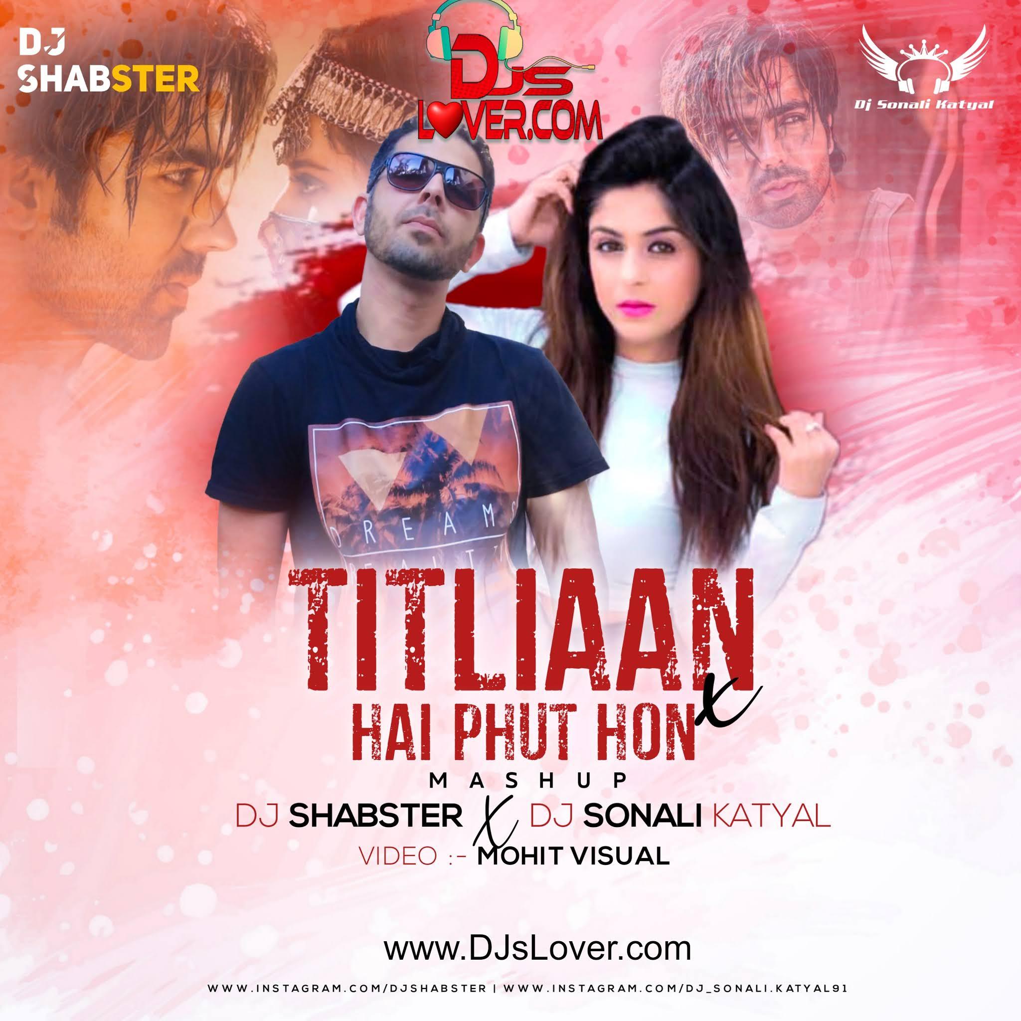 Titliaan X Hai Phut Hon Mashup DJ Shabster X DJ Sonali Katyal