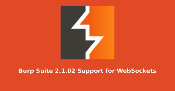 Burp Suite 2.1.02  - Burp 2BSuite 2B2 - Burp Suite Version 2.1.02 adds Support for WebSockets in Burp Repeater