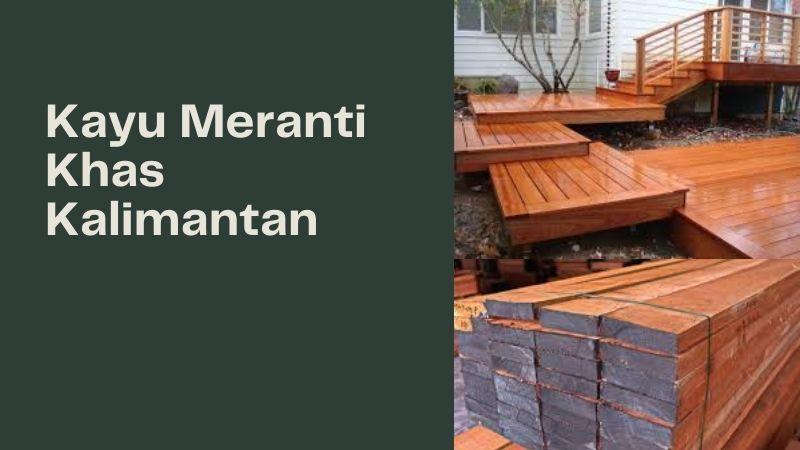 Kayu Meranti Khas Kalimantan