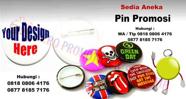 Pin, Bros, pin peniti, pin cermin, pin boneka, Lencana Promosi, Gantungan Kunci, badge, bikin pin, tempat bikin pin, cetak pin, pesan pin promosi perusahaan, pin advertising, pin kampanye, pin pilkada, pin tangerang, pin magnet